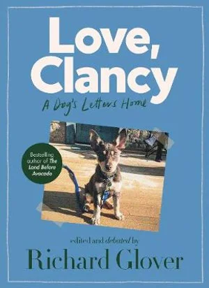 Love, Clancy, A dog's letters home