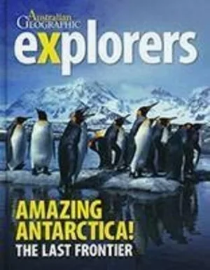 Explorers: Amazing Antarctica