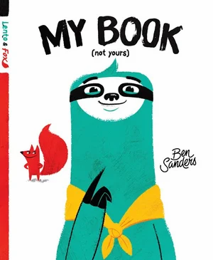 Lento and Fox: My Book (Not Yours)