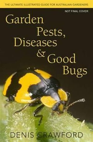 Garden Pests, Disease & Good Bugs