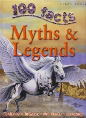 100 Facts : Myths & Legends