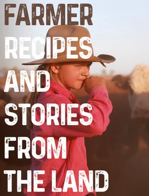 Farmer Recipes And Stories From The Land