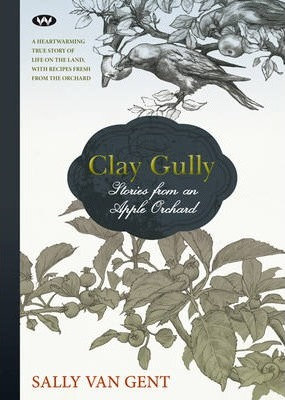 Clay Gully: Stories from an Apple Orchard