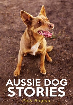 Aussie Dog Stories