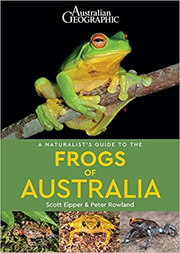 A Naturalist's Guide to the Frogs of Australia