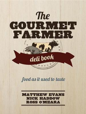 The Gourmet Farmer Deli Book