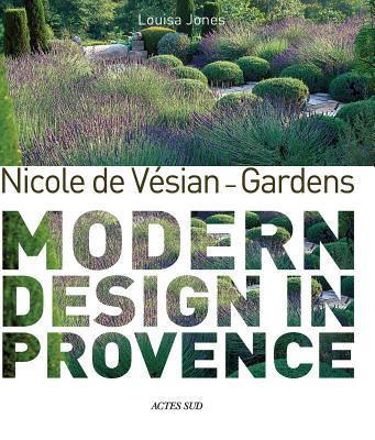 Nicole de Vesian-Gardens: Modern Design in Provence