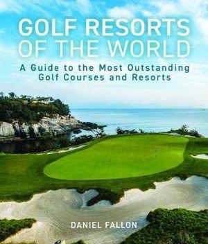Golf Resorts of the World