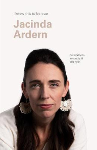 Jacinda Adern (I know this to be true)