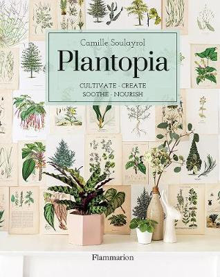 Plantopia: Cultivate/Create/Sooth/Nourish