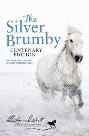 The Silver Brumby Centenary Edition - 4 x Stories in 1 x Book