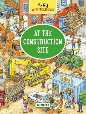 My Big Wimmelbook : At the Construction Site