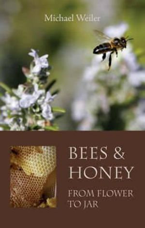 Bees & Honey, from flower to jar