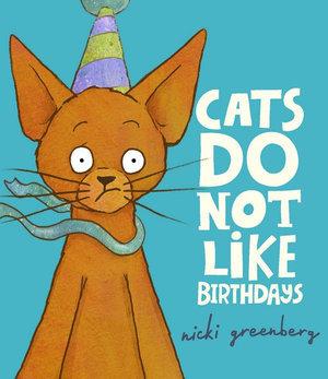 Cats do not like Birthdays