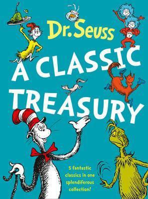 Dr. Seuss A Classic Treasury