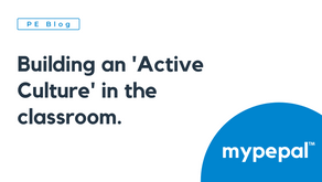 Building an 'Active Culture' in the classroom.