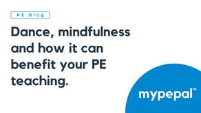 Dance, mindfulness and how it can benefit your PE teaching.