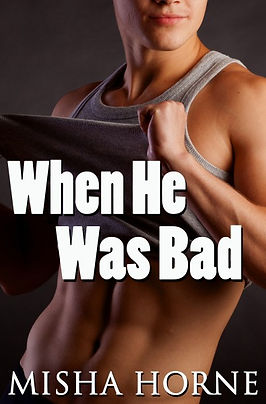 When He Was Bad Misha Horne free short story