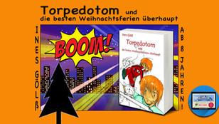 Torpedotom und die besten Weihnachtsferien überhaupt