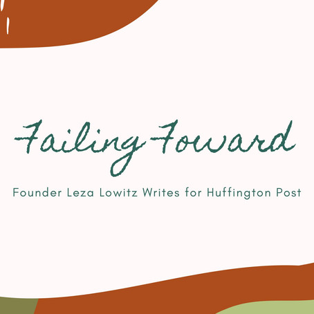 Leza Writes About Failing Foward on Huffington Post