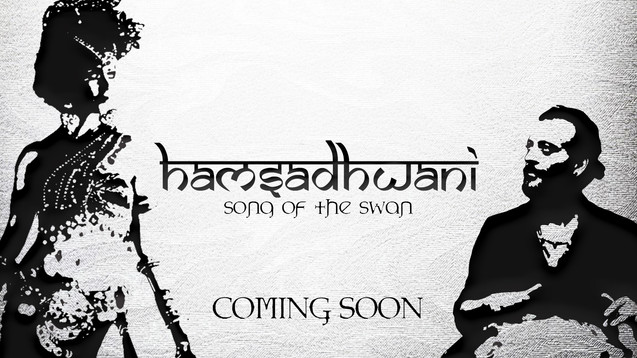 HAMSADHWANI -Song of The Swan
