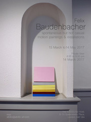 15.03.2017 - 14.05.2017   SPONTANEOUS BUT NOT CASUAL'  MOTION PAINTINGS & INSTALLATIONS BY FELIX BAUDENBACHER