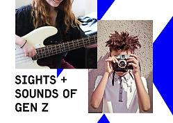 Sights + Sounds of Gen Z