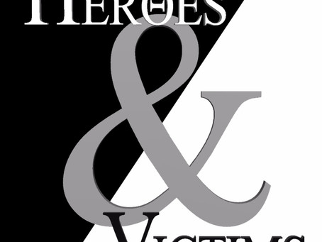 HEROES & VICTIMS - Now Available!