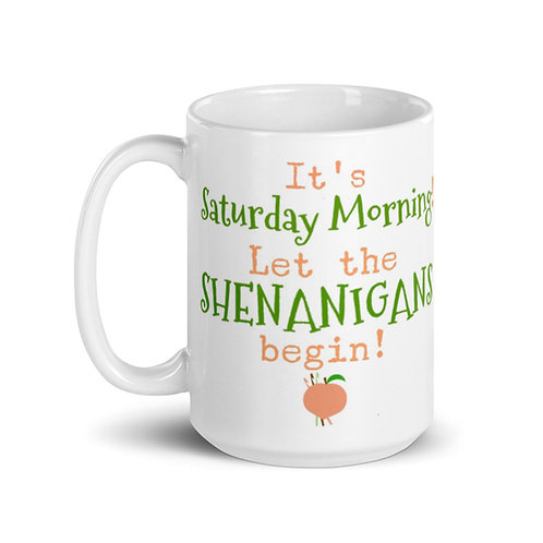 Saturday Morning Shenanigans Mug