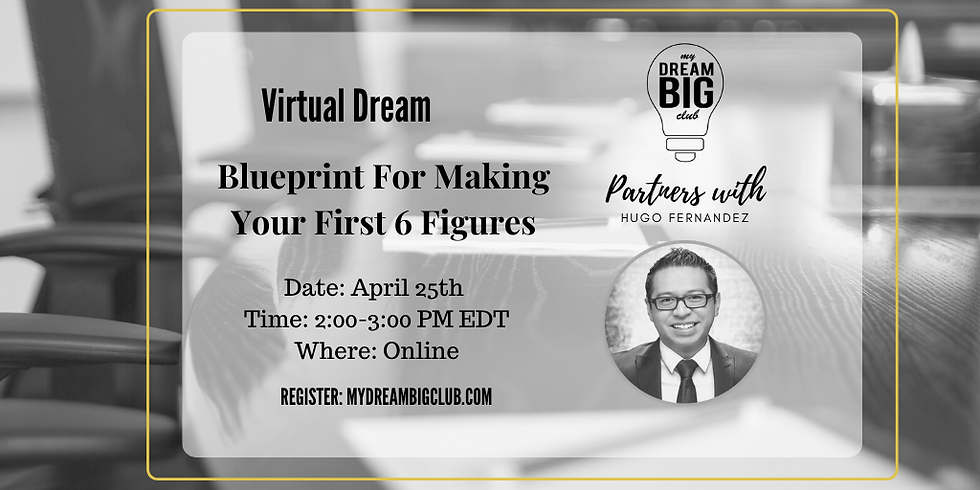 Blueprint For Making Your First 6 Figures (MyDBC Virtual Dream)
