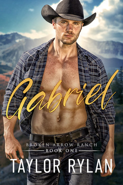 Gabriel: Broken Arrow Ranch Book One