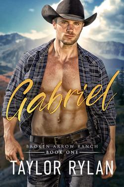 Gabriel: Broken Arrow Ranch Book One