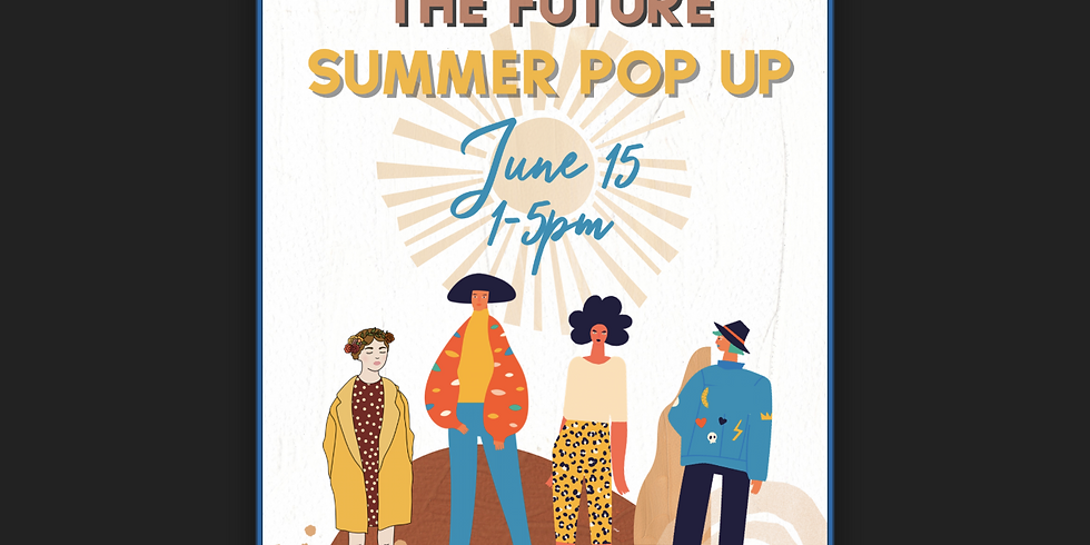 WOMXN OF THE FUTURE SUMMER POP UP
