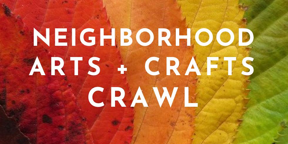 NEIGHBORHOOD ARTS + CRAFTS CRAWL