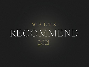 WALTZ RECOMMEND 2021
