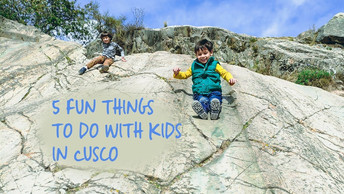5 things to do in Cusco with kids