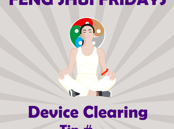 Feng Shui Fridays Device Clearing Tip Post