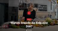 """Fernsehbeitrag P.M. Wissen """"Planetary Health Diet"""""""