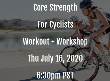 Core Strength For Cyclists Workout + Workshop July 16, 2020