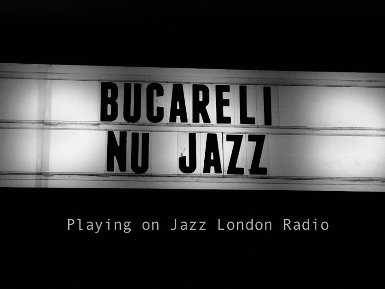 Bucareli N-J sur Jazz London Radio
