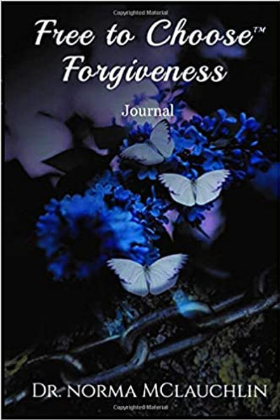 Free to Choose Forgiveness Journal