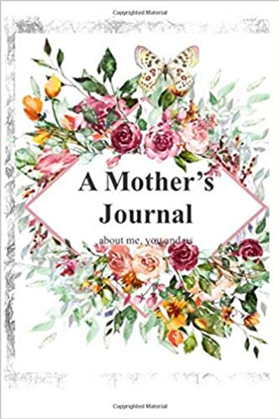 A Mother's Journal: about me, you and us