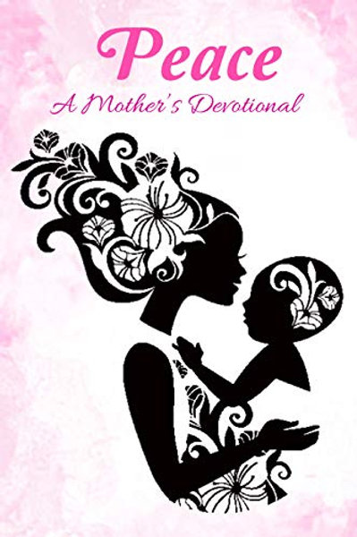 Peace: A Mother's Devotional