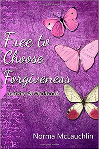 Free to Choose Forgiveness Activity & Workbook