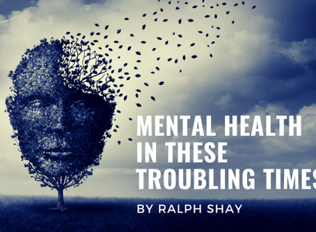 Mental Health in these Troubling Times