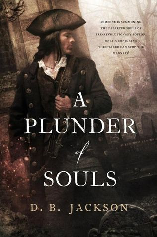 A Plunder of Souls by D. B. Jackson