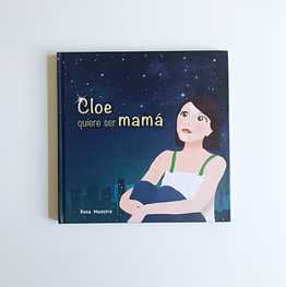 Cuento Cloe quiere ser mamá