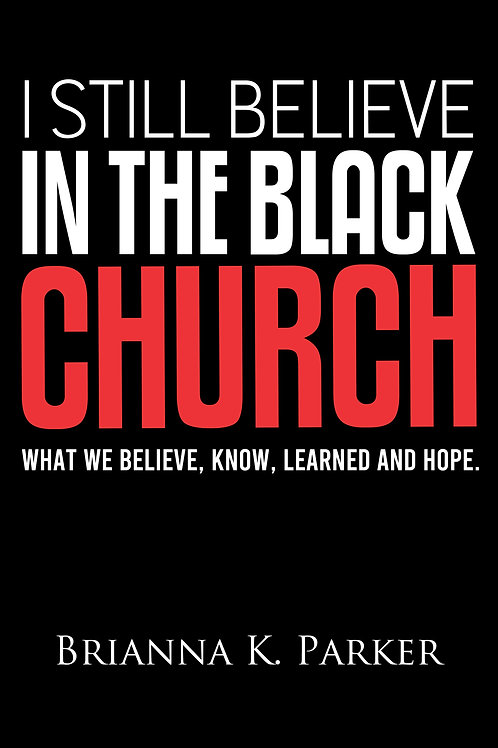 I Still Believe in the Black Church (from the State of the Black Church Study)