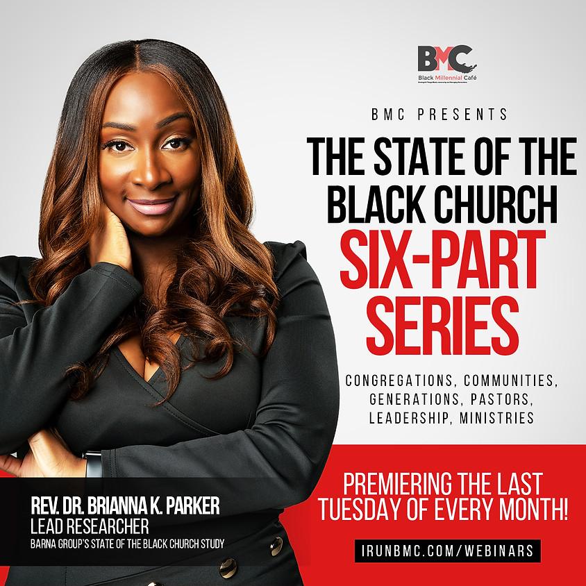 State of the Black Church WEBINAR- 6 Series Package