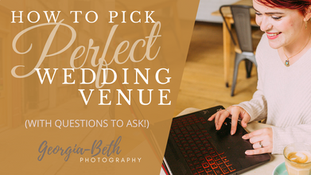How to choose the Perfect Wedding Venue!